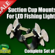 Mounting Bracket for 12v LED Fishing Lights – Suction Cup